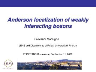 Anderson localization of weakly interacting bosons
