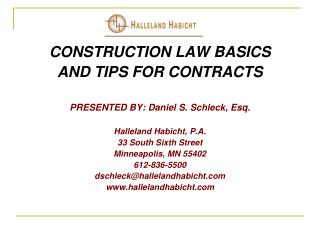 CONSTRUCTION LAW BASICS AND TIPS FOR CONTRACTS PRESENTED BY: Daniel S. Schleck, Esq.