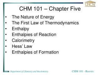 The Nature of Energy The First Law of Thermodynamics Enthalpy Enthalpies of Reaction Calorimetry