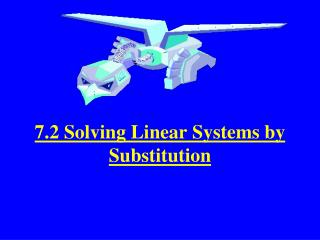 7.2 Solving Linear Systems by Substitution