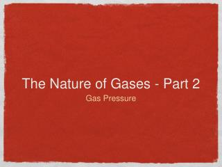 The Nature of Gases - Part 2
