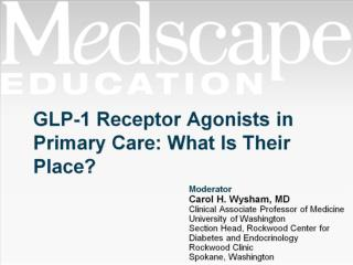 GLP-1 Receptor Agonists in Primary Care: What Is Their Place?