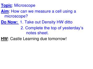 Topic : Microscope Aim : How can we measure a cell using a microscope?
