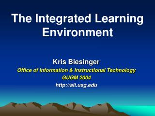 Kris Biesinger Office of Information & Instructional Technology GUGM 2004 altg