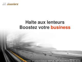 Halte aux lenteurs Boostez votre  business