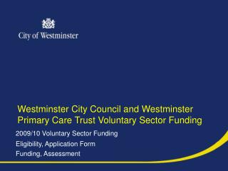 Westminster City Council and Westminster Primary Care Trust Voluntary Sector Funding