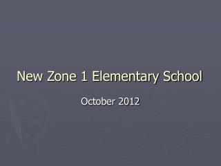 New Zone 1 Elementary School