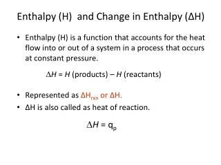 Enthalpy (H)  and Change in Enthalpy ( Δ H )
