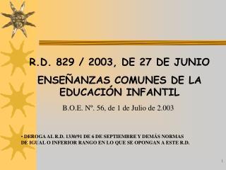 R.D. 829 / 2003, DE 27 DE JUNIO ENSE�ANZAS COMUNES DE LA EDUCACI�N INFANTIL