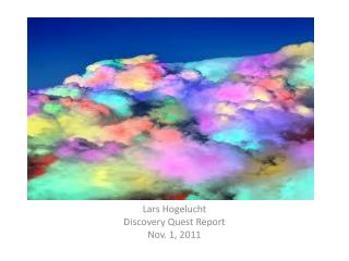 Lars Hogelucht Discovery Quest Report Nov. 1, 2011