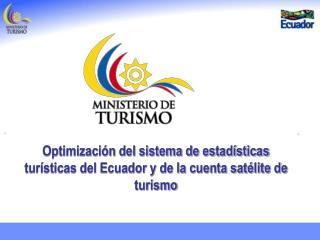 Optimizaci n del sistema de estad sticas tur sticas del Ecuador y de la cuenta sat lite de turismo