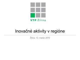Inovačné aktivity v regióne