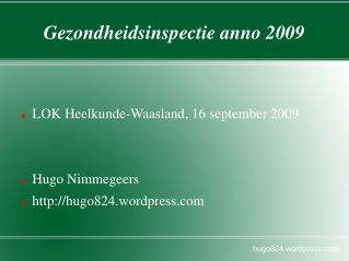 Gezondheidsinspectie anno 2009