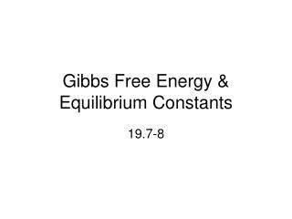Gibbs Free Energy & Equilibrium Constants