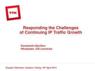 Responding the Challenges             of Continuing IP Traffic Growth