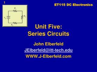 Unit Five: Series Circuits