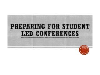 Preparing for Student  Led Conferences