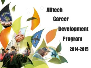 Alltech  	                  Career 					              Development  				Program  2014-2015