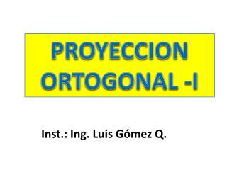 Inst.: Ing. Luis Gómez Q.