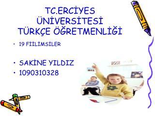 TC.ERCIYES  NIVERSITESI         T RK E  GRETMENLIGI