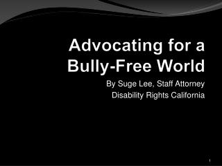 Advocating for a  Bully-Free World