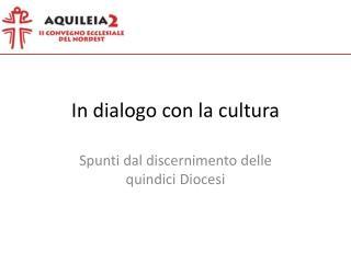 In  dialogo  con la  cultura