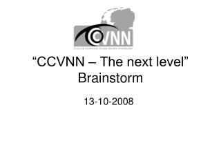 """CCVNN – The next level"" Brainstorm"