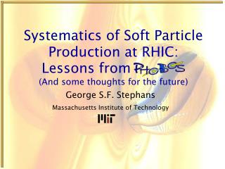 Systematics of Soft Particle Production at RHIC:
