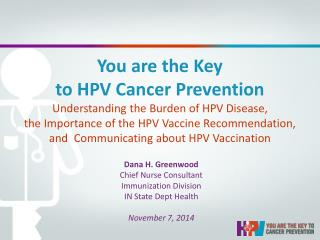 Dana H. Greenwood Chief Nurse Consultant Immunization Division IN State Dept Health