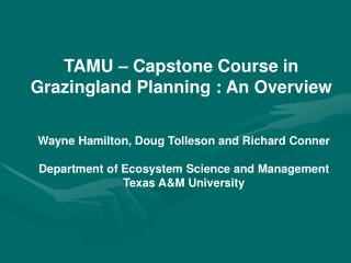 TAMU – Capstone Course in Grazingland Planning : An Overview