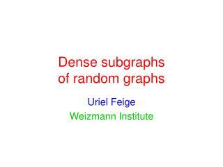 Dense subgraphs  of random graphs
