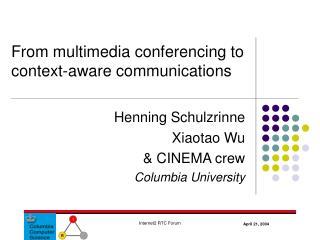 Henning Schulzrinne Xiaotao Wu  & CINEMA crew Columbia University