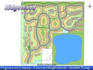 Progress Land Company – Tomorrow's Neighborhoods  - Available Today!