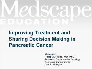 Improving Treatment and Sharing Decision Making in Pancreatic Cancer