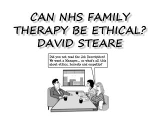 CAN NHS FAMILY  THERAPy  BE ETHICAL? David  steare