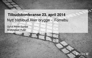 Tilbudskonferanse  23. april 2014