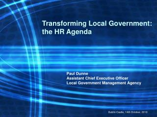 Paul Dunne  Assistant Chief Executive Officer  Local Government Management Agency
