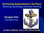 Anchoring Assessment in its Place: Reviving, Surviving, and Even Thriving