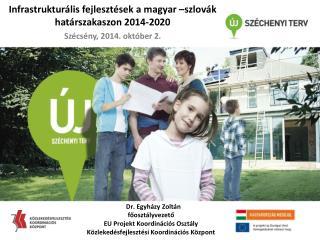 Infrastrukturális fejlesztések a magyar –szlovák határszakaszon 2014-2020