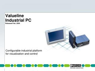 Valueline  Industrial PC Released Feb. 2009