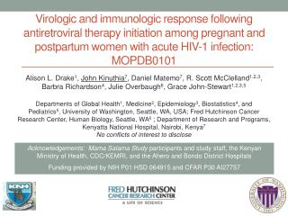 Clinical and  virologic  characteristics post HIV-1 infection