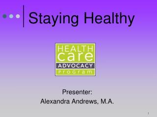 Presenter: Alexandra Andrews, M.A.