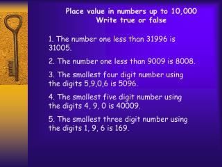 Place value in numbers up to 10,000 Write true or false