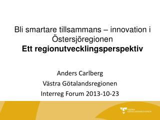 Bli smartare tillsammans – innovation i Östersjöregionen Ett regionutvecklingsperspektiv