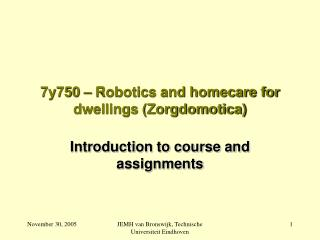 7y750 � Robotics and homecare for dwellings (Zorgdomotica)