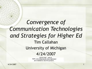 Convergence of Communication Technologies and Strategies for Higher Ed