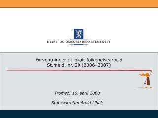 Forventninger til lokalt folkehelsearbeid Stld. nr. 20 (2006–2007)