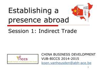 Establishing a  presence abroad