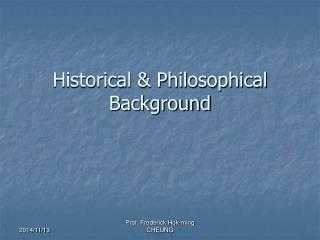 Historical & Philosophical Background