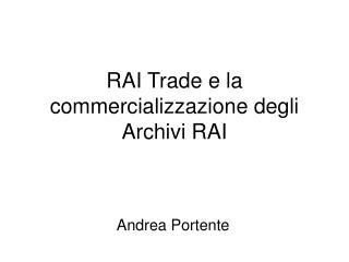 RAI Trade e la commercializzazione degli Archivi RAI